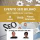 Evento SEO en Bilbao marzo 2021